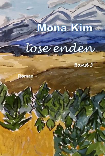 Mona Kim, Lose Enden Band 3, Roman