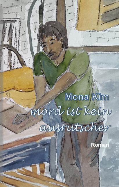 Mona Kim, Mord ist kein Ausrutscher, Roman