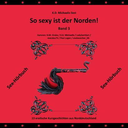 Hörbuch mp3: So sexy ist der Norden! Band 3 von K.D. Michaelis, gesprochen von K.D. Michaelis
