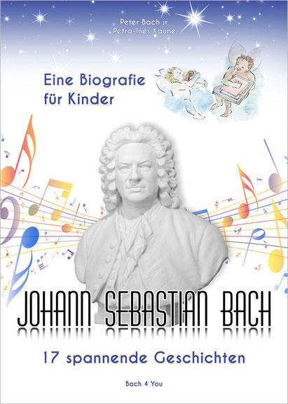 """Man sieht die Bach-Biografie für Kinder, ein weißes Buch mit der Bachbüste in der Mitte. Rechts und links sind kunterbunte Noten, unter dem Verfasser steht """"eine Biografie für Kinder"""", darunter steht """"Johann Sebastian Bach, 17 spannende Geschichten""""."""
