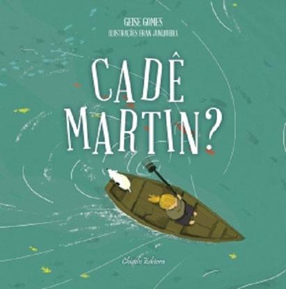 Cadê Martin? de Geise Gomes