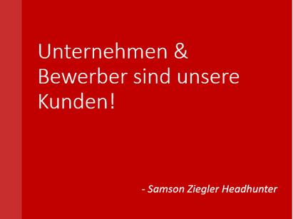 Bei Samson Ziegler Headhunter sind Unternehmen und Kandidaten die Kunden!