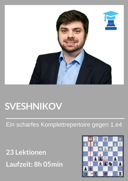 Sveshnikov, chessemy Kurs von IM Jaroslaw Krassowizkij