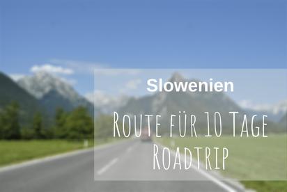 Roadtrip Slowenien Route
