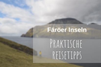 Urlaub Färöer Inseln Reisetipps