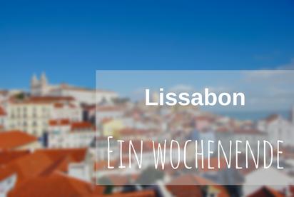 Lissabon Wochenende Städtereise Tipps