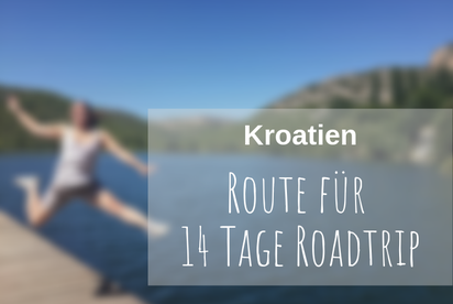 Kroatien Roadtrip Route