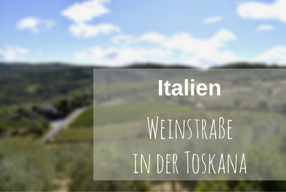 Toskana Weinstrasse