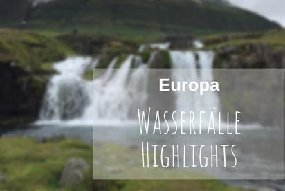 Europa Wasserfälle Highlights