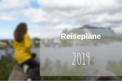 Reiseplanung 2019