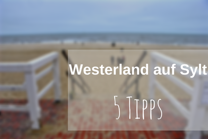 Sylt Westerland Tipps