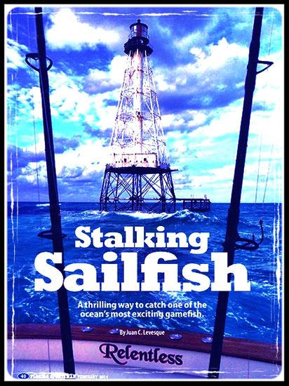 Juan C. Levesque, Fishery Biologist; Feature Magazine Article: Stalking Sailfish (Florida Sportsman Magazine February 2014)