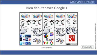 """Formation """"Bien débuter avec google plus"""" du cabinet Web 2 Conseil Formation"""
