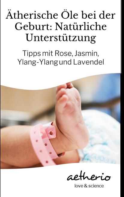 Aromatherapie und ätherische Öle können werdende Mamas unter der Geburt ihres Kindes sanft begleiten - aetherio.de/journal