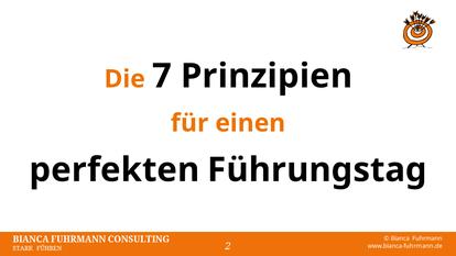 Die 7 Prinzipien - Vortrag Der perfekte Führungstag von Bianca Fuhrmann 14.09.2016