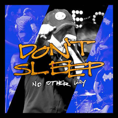 DON'T SLEEP - NO OTHER WAY