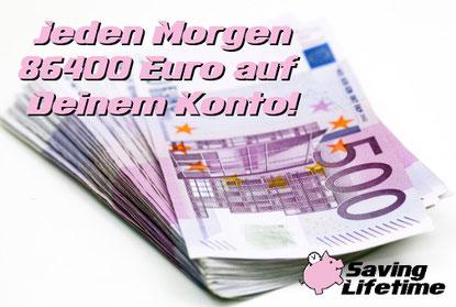 Jeden Morgen 86400 Euro auf Deinem Konto!