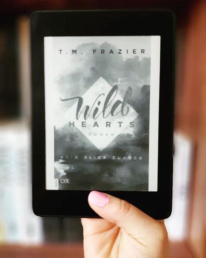 Wild Hearts - Kein Blick zurück von T. M. Frazier
