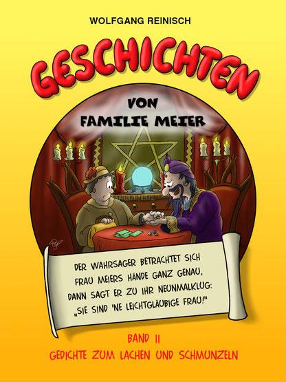 Geschichten von Familie Meier, Band 2 von Wolfgang Reinisch, Gedichte zum Lachen und Schmunzeln