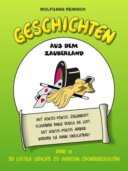 Geschichten aus dem Zauberland, Band 3 von Wolfgang Reinisch, 50 lustige Gedichte zu Zauberrequisiten