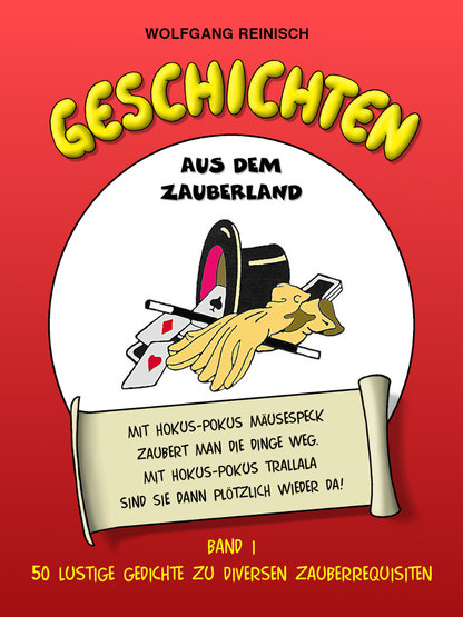 Geschichten aus dem Zauberland, Band 1 von Wolfgang Reinisch, 50 lustige Gedichte zu Zauberrequisiten