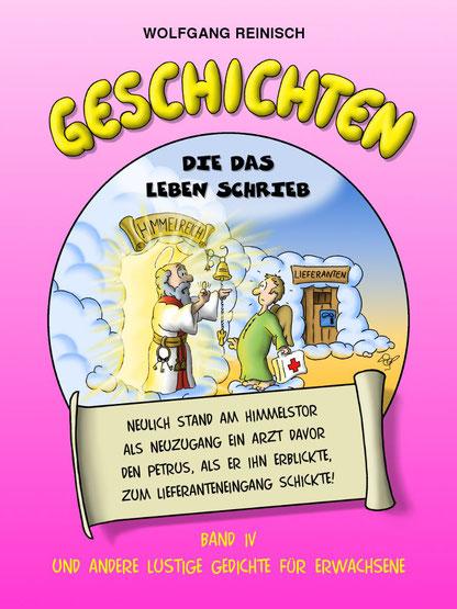 Geschichten die das Leben schrieb, Band 4, lustige Gedichte für Erwachsene von Wolfgang Reinisch,