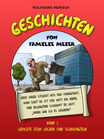 Geschichten von Familie Meier, Band 1 von Wolfgang Reinisch, Gedichte zum Lachen und Schmunzeln