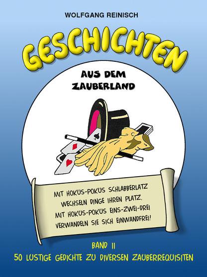 Geschichten aus dem Zauberland, Band 2 von Wolfgang Reinisch, 50 lustige Gedichte zu Zauberrequisiten