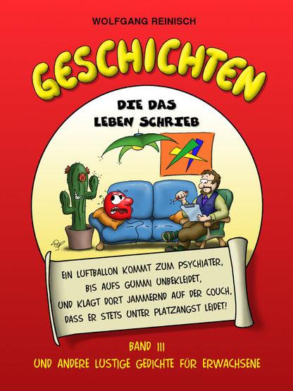 Geschichten die das Leben schrieb, Band 3, lustige Gedichte für Erwachsene von Wolfgang Reinisch