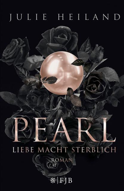 Pearl - Liebe macht sterblich von Julie Heiland, FJB, Hardcover, 16,99 €