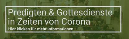 Predigten & Gottesdienste in Zeiten von Corona
