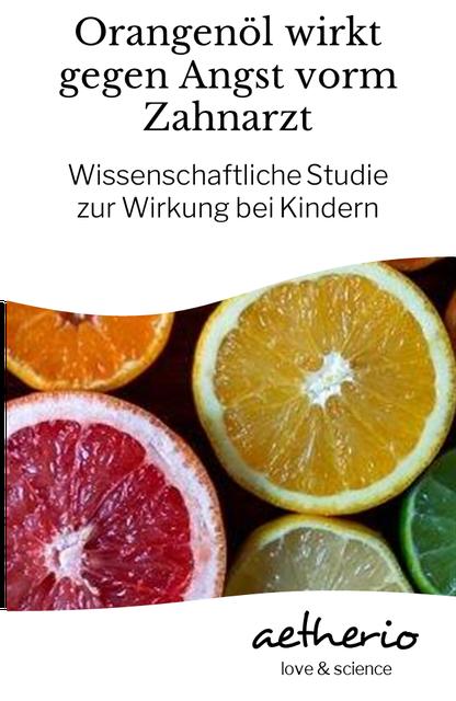 orangenöl wirkt gegen angst vorm zahnarzt bei kindern - wissenschaftliche studie zu ätherischen ölen - aetherio.de/journal - aetherio love & science