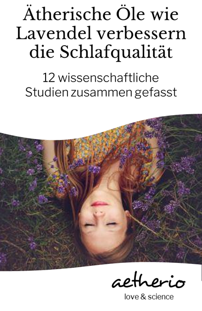 lavendelöl und andere ätherische öle helfen beim schlafen - wissenschaftliche studien belegen das - aetherio.de/journal