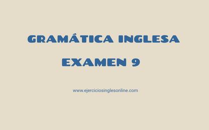 Examen 9 - Gramática inglesa