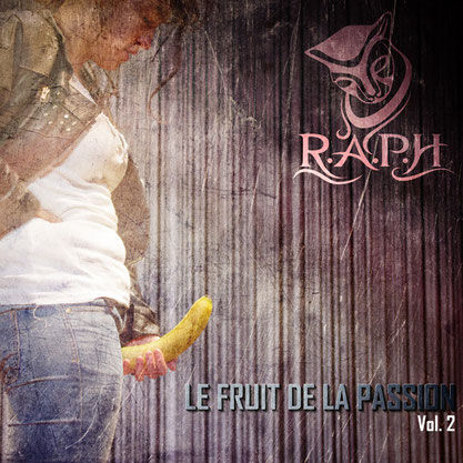 R.A.P.H. - Le fruit de la passion Vol.2 (EP) 2013 [producing; recording; mixing; mastering]