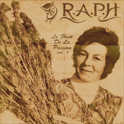 R.A.P.H. - Le fruit de la passion vol. 1 (EP) 2012 [producing ; recording]