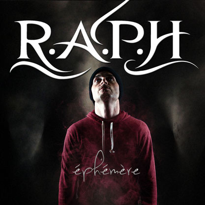 R.A.P.H. - Ephémère (Album) 2014 [producing; recording; mixing; mastering]