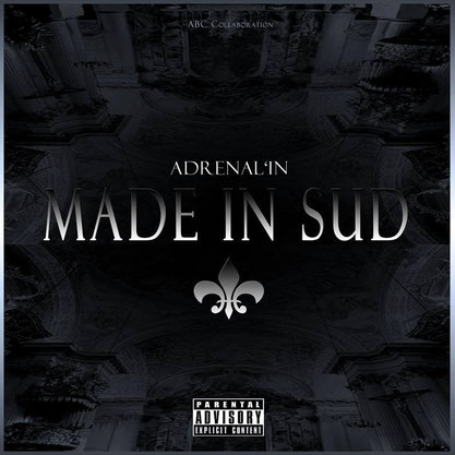 Adrenal'In - Made In Sud (Mixtape) 2014 [recording; voices mixing]