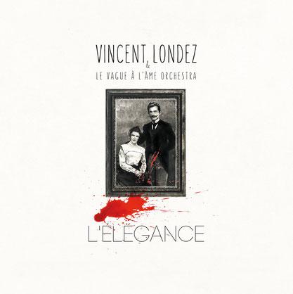 Vincent Londez & le Vague à L'âme Orchestra - Elegance 2015 [Mastering]
