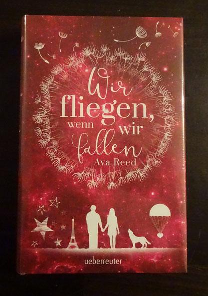 Wir fliegen, wenn wir fallen von Ava Reed, Ueberreuter Verlag, 16,95 €