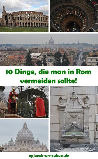 Dinge, die man in Rom vermeiden sollte