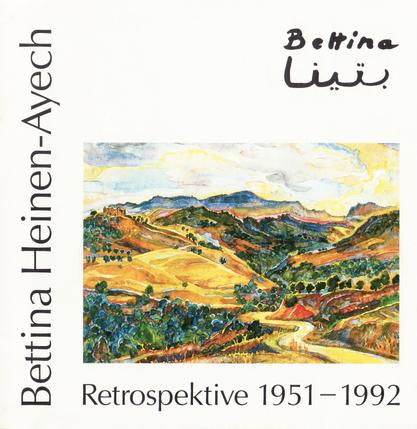 """Bouabdellah, Malika / Millies, Diana / Zimmermann, Bernard """"Bettina Heinen-Ayech Retrospektive 1951-1992"""", 1992"""