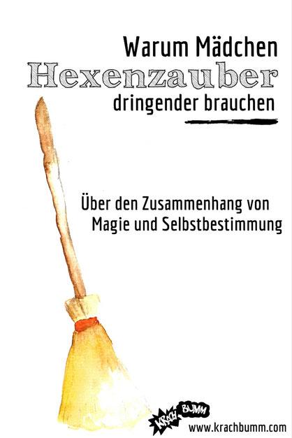© Katja Grach - Warum Mädchen Hexenzauber dringender brauchen