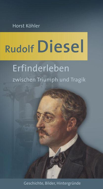 """Biographie """"Rudolf Diesel: Erfinderleben zwischen Triumph und Tragik"""", Horst Köhler, Coverseite"""