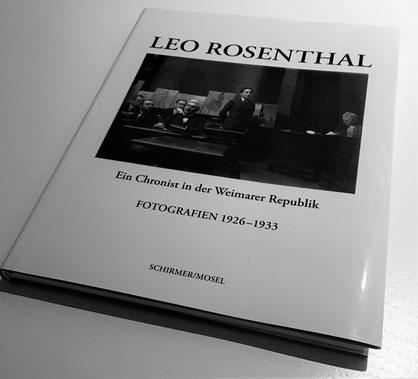 Leo Rosenthal - Ein Chronist der Weimarer Republik, erschienen im Verlag Schirmer/Mosel, ISBN-10: 3829605641