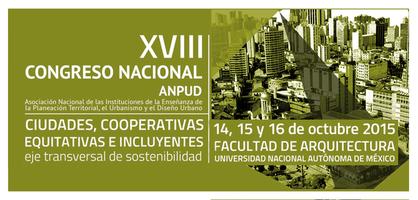 Congreso ANPUD 2015, UNAM, Facultad de Arquitectura, Sostenibilidad y Proyectos Urbanos.
