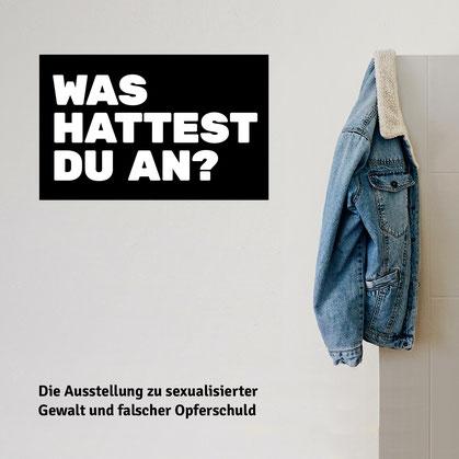 """Ausstellung """"Was hattest du an?""""  im April 2021 in Kiel"""