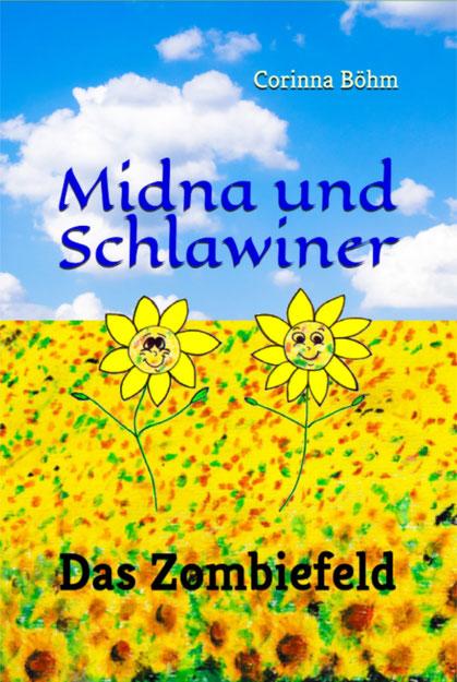 Abenteuerroman für Kinder ab 6: Midna und Schlawiner - Das Zombiefeld