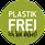 PlastikFREI-Ich bin dabei!