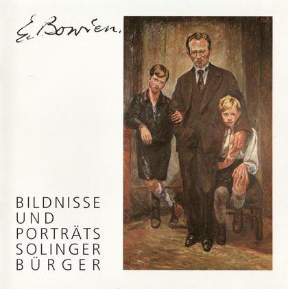 """Millies, Diana: Katalog zur Ausstellung der Stadtsparkasse Solingen """"E. Bowien, Bildnisse und Portraits Solinger Bürger"""" vom 10. 09. bis 04. 10. 1991, 1991"""